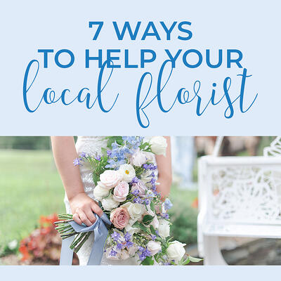7 ways to help local florist