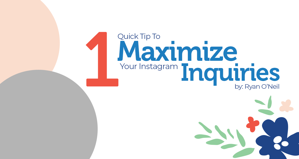 One Quick Tip To Maximize Your Instagram Inquiries