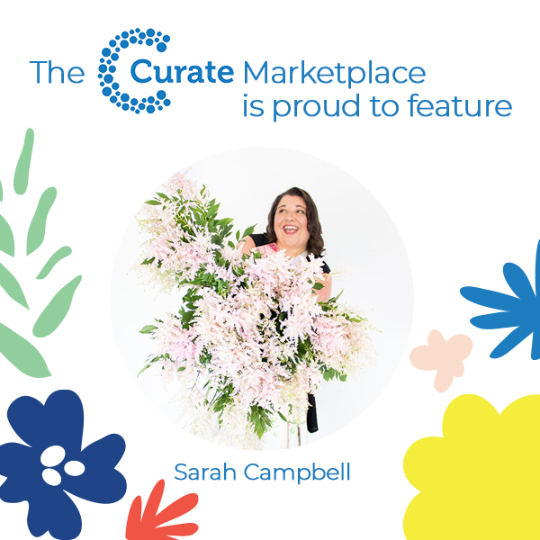 The Curate Marketplace Presents: Sarah Campbell