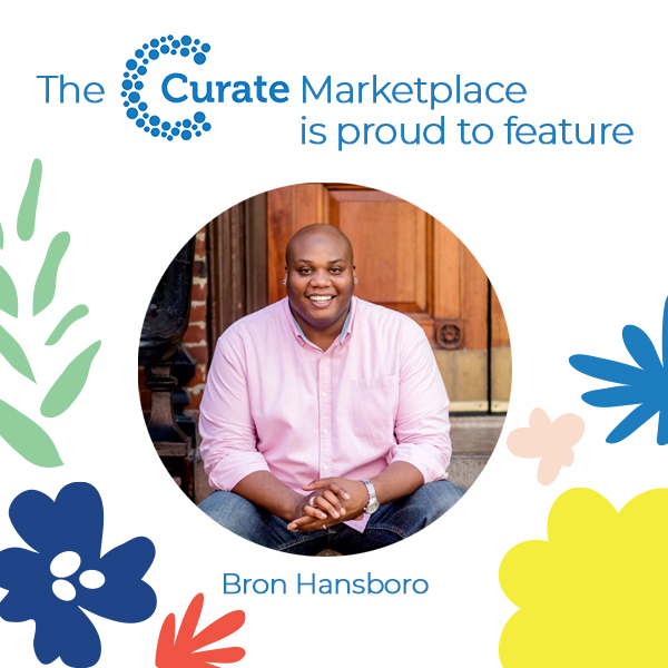 The Curate Marketplace Presents: Bron Hansboro